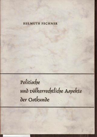 Politische und völkerrechtliche Aspekte der Ostkunde: Fechner,Helmuth