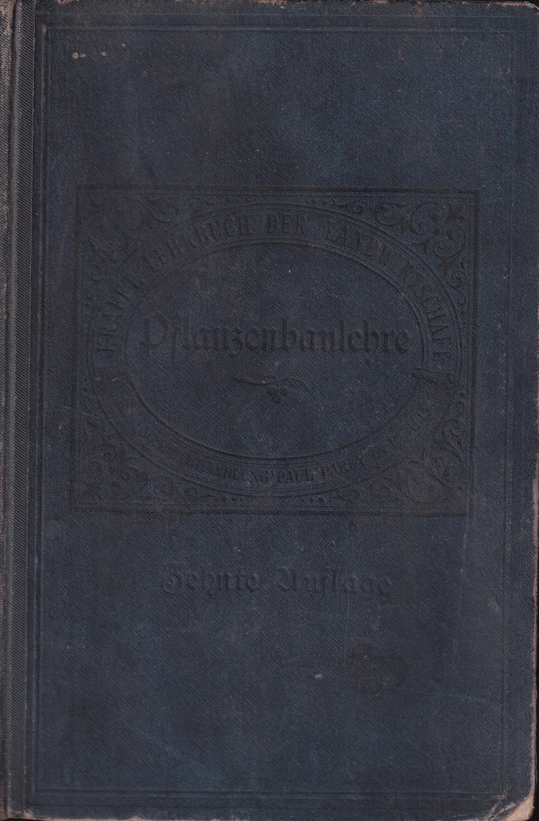 Lehrbuch der Landwirtschaft. Die Pflanzenbaulehre: Krafft,Guido
