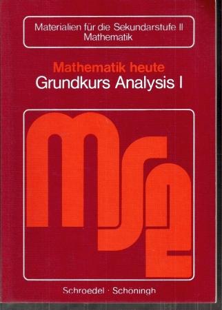Mathematik heute Grundkurs Analysis 1 - Athen,Hermann+Heinz Griesel