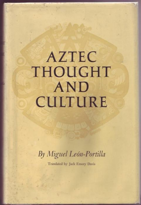 Aztec thought and culture. A study of: Leon-Portilla, Miguel