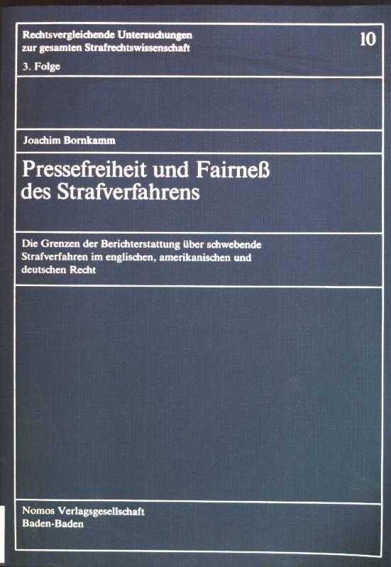 Pressefreiheit und Fairness des Strafverfahrens: die Grenzen: Bornkamm, Joachim: