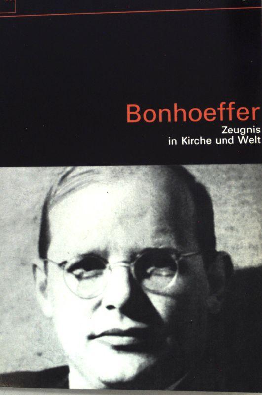 Bonhoeffer: Zeugnis in Kirche und Welt;: Geiger, Max: