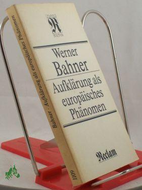 Aufklärung als europäisches Phänomen : Überblick u.: Bahner, Werner