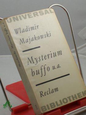 Mysterium buffo: Majakovskij, Vladimir V.,