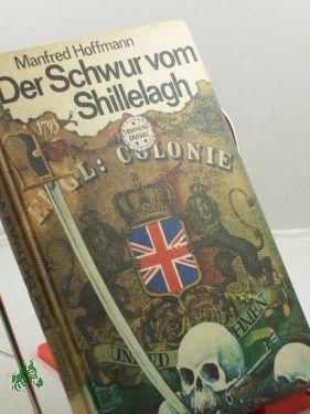 Der Schwur vom Shillelagh / Manfred Hoffmann: Hoffmann, Manfred