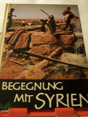 Begegnung mit Syrien / Hans Fischer: Fischer, Hans