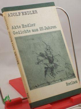 Akte Endler : Gedichte aus 25 Jahren: Endler, Adolf