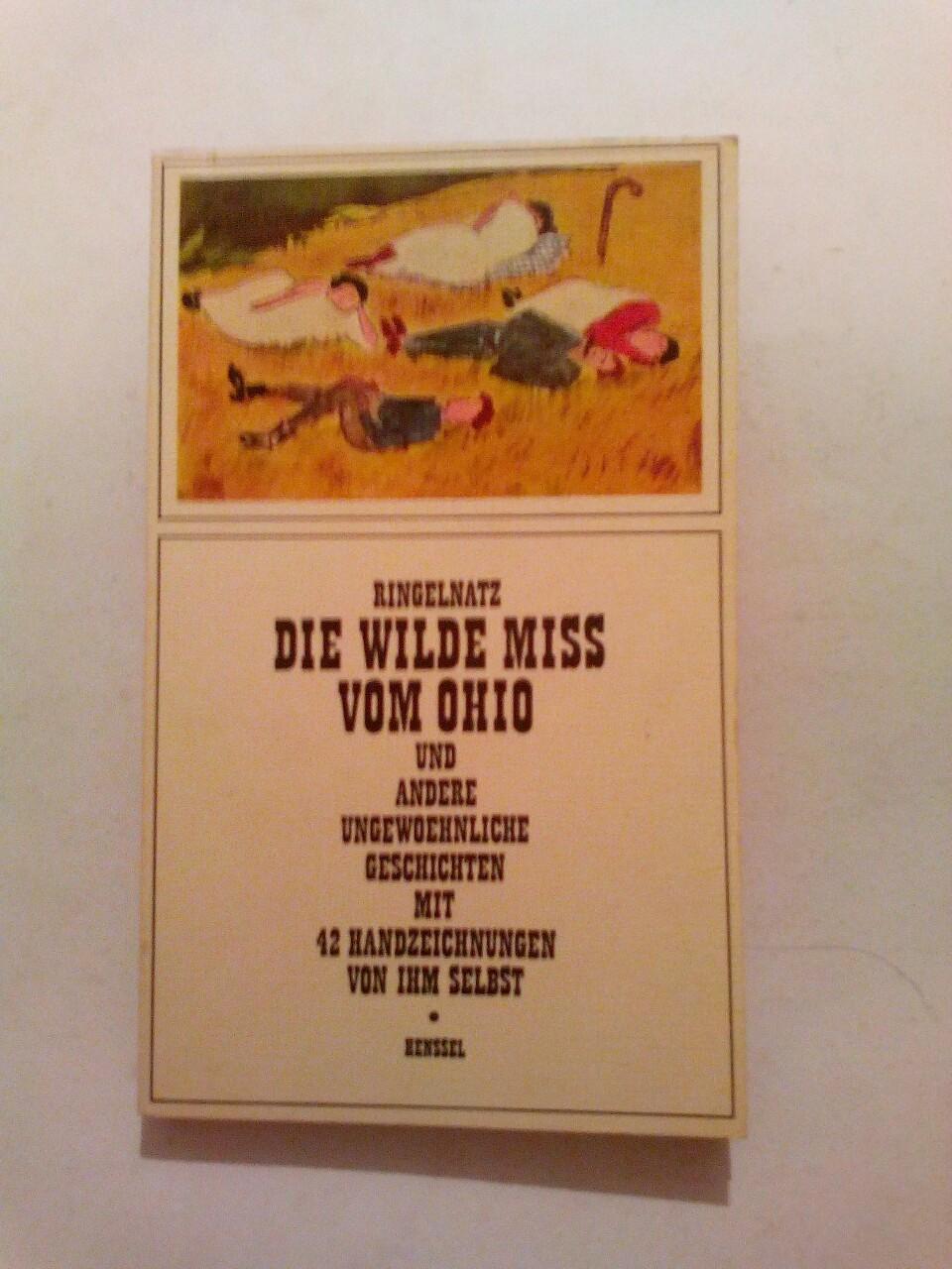 Die wilde Miss vom Ohio Und andere: Ringelnatz, Joachim: