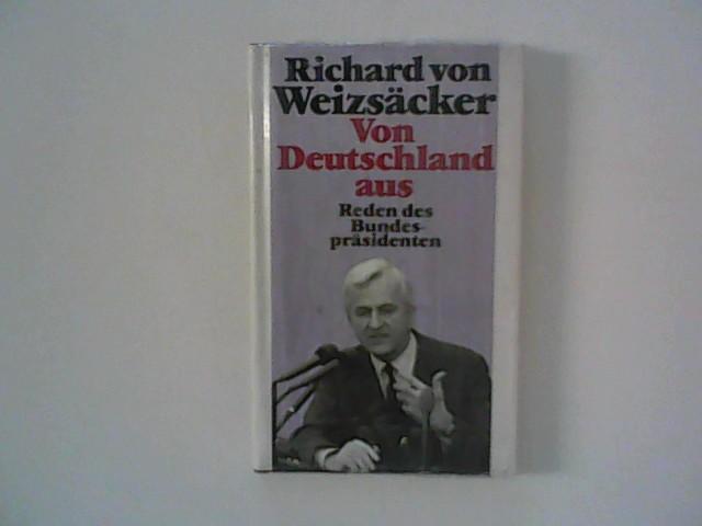 Von Deutschland aus.: Weizsäcker, Richard von: