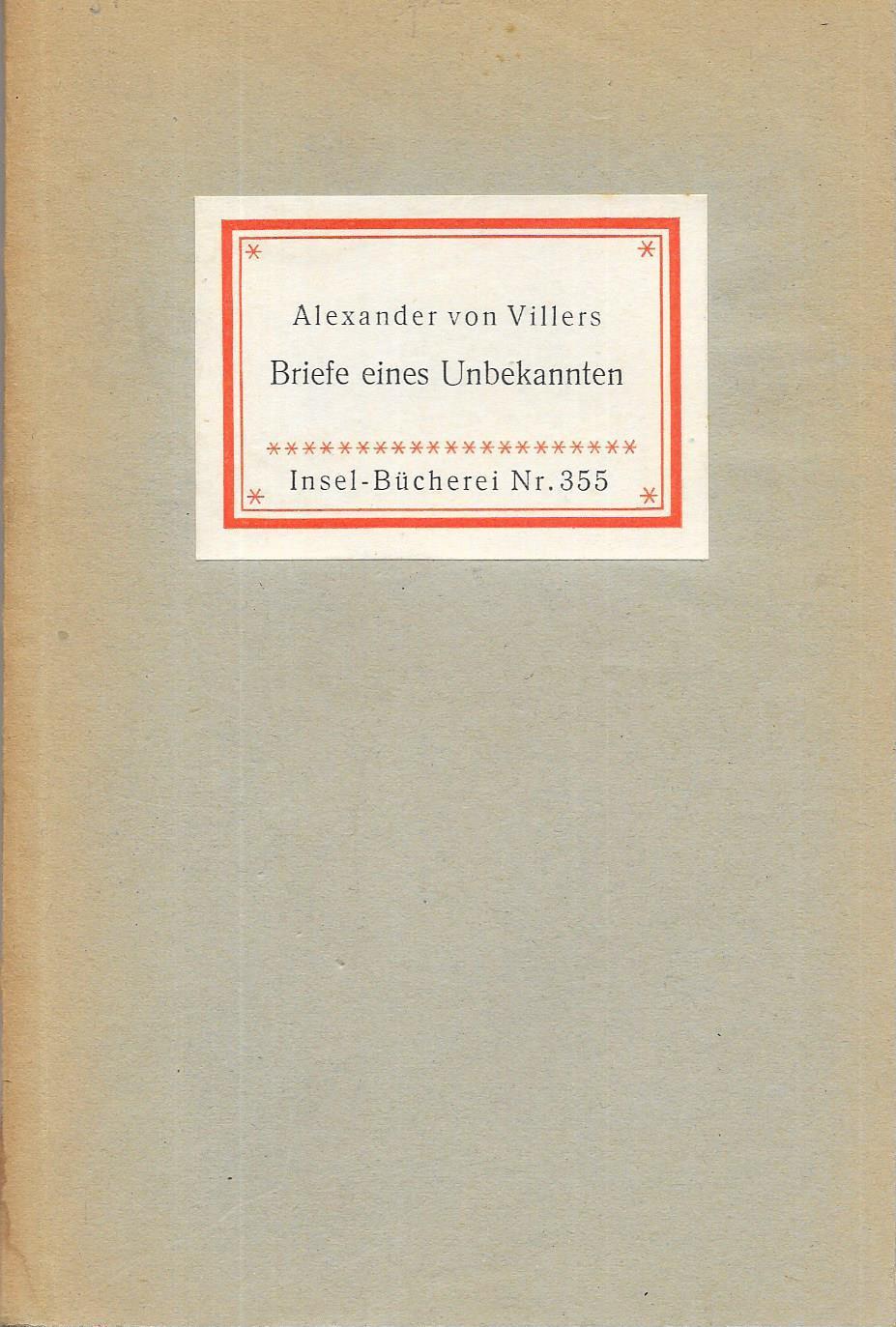 Insel-Bücherei Nr.355 13.- 22.Tsd., Briefe eines Unbekannten: Alexander von Villers