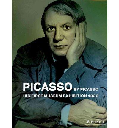 Picasso die erste Museumausstellung 1932. Mit Beitr.: Bezzola, Tobia: