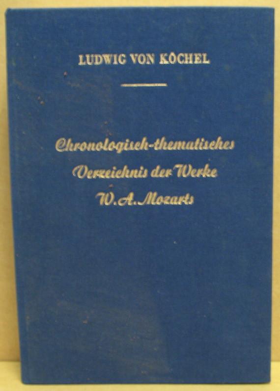 Chronologisch-thematisches Verzeichnis sämtlicher Tonwerke Wolfgang Amadeus Mozarts.: Köchel, Ludwig von: