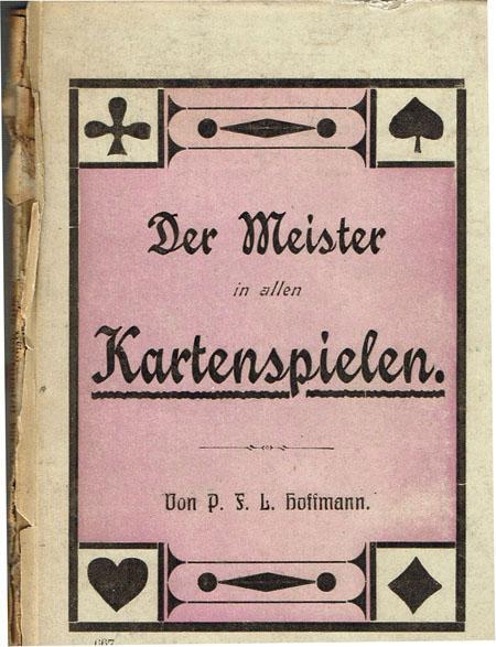 Der Meister in allen Kartenspielen. Eine praktische: P. F. L.