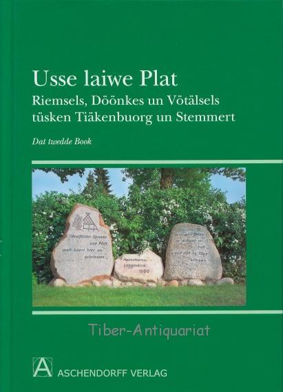 Usse laiwe Plat. Riemsels, Döönkes un Vötälsels: Kreisheimatbund Steinfurt (Hrsg.)