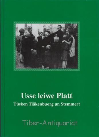 Usse leiwe Platt. Tüschken Tiäkenbuorg un Stemmert.: Kreisheimatbund Steinfurt (Hrsg.)