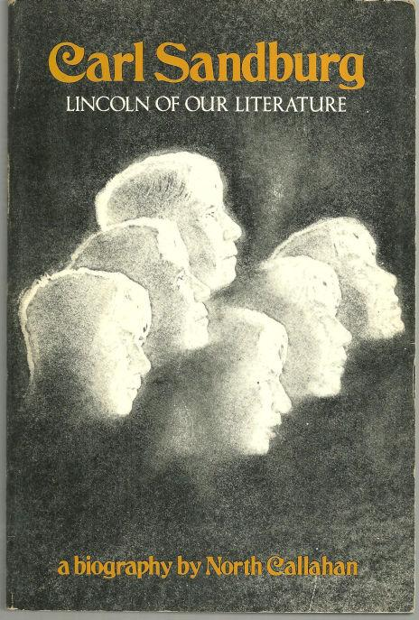 Image for CARL SANDBURG Lincoln of Our Literature: a Biography