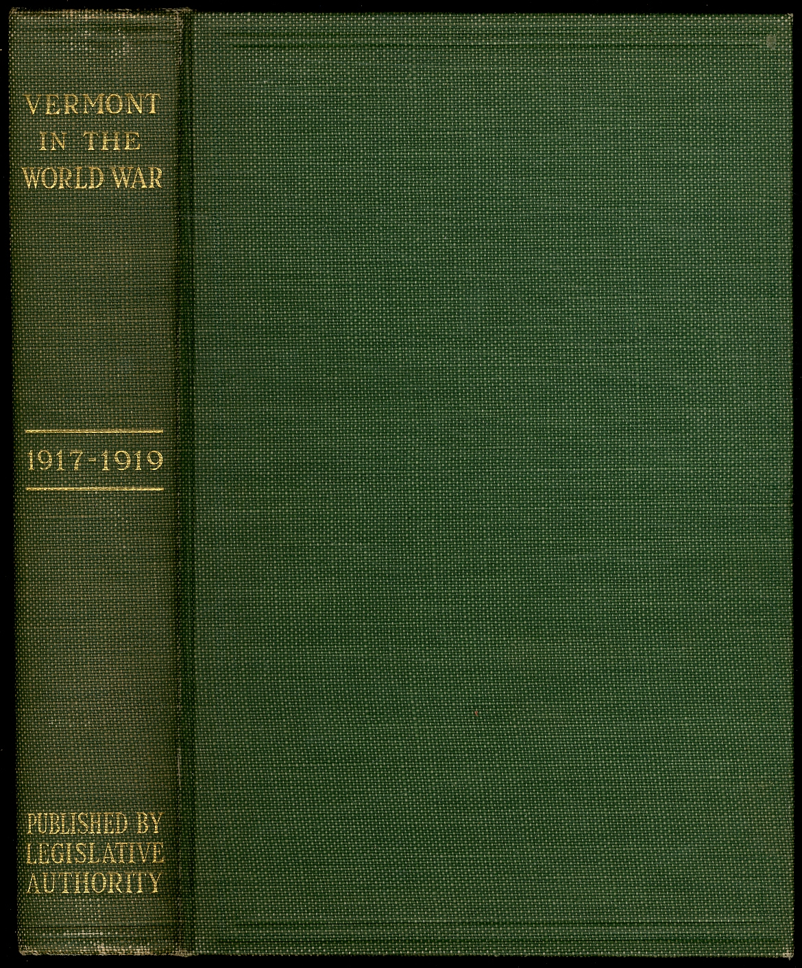 Vermont In The World War 1917 1919 By Cushing John T And Arthur F Stone Editors Harold Sheldon Military Historian Near Fine Hardcover 1928 Between The Covers Rare Books Inc Abaa
