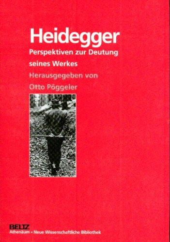 Heidegger - Perspektiven zur Deutung seines Werkes: Otto, Pöggeler