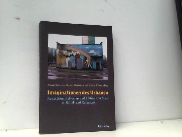 Imaginationen des Urbanen: Konzeption, Reflexion und Fiktion: Bartetzky, Arnold, Marina