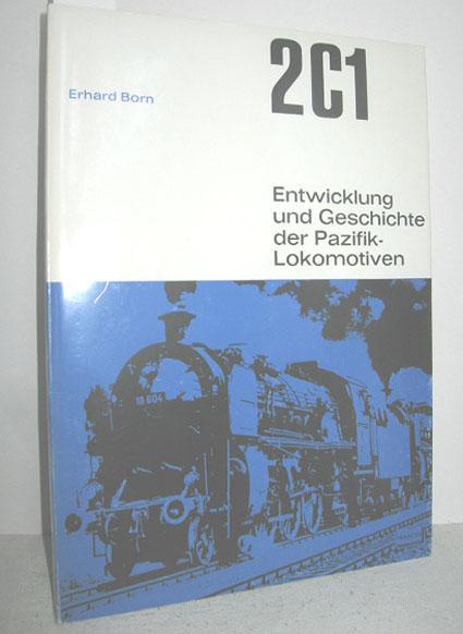 2C1 (Entwicklung und Geschichte der Pazifik-Lokomotiven): BORN, ERHARD: