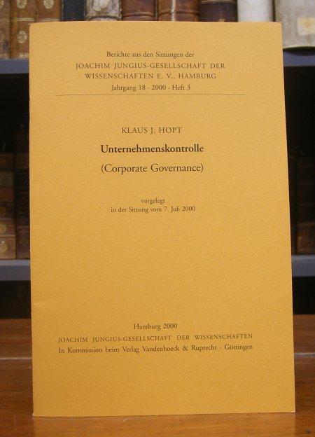 Unternehmenskontrolle (Corporate Governance). Vorgelegt in der Sitzung: Hopt, Klaus J.: