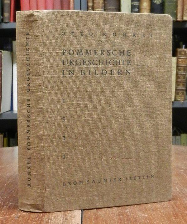 Pommersche Urgeschichte in Bildern. Text und Tafelteil: Kunkel, Otto: