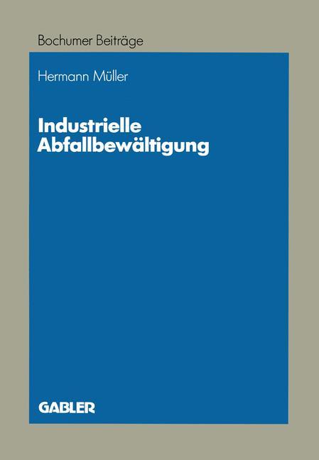 Industrielle Abfallbewaltigung (German Edition) (Bochumer Beiträge zur: Muller, Hermann: