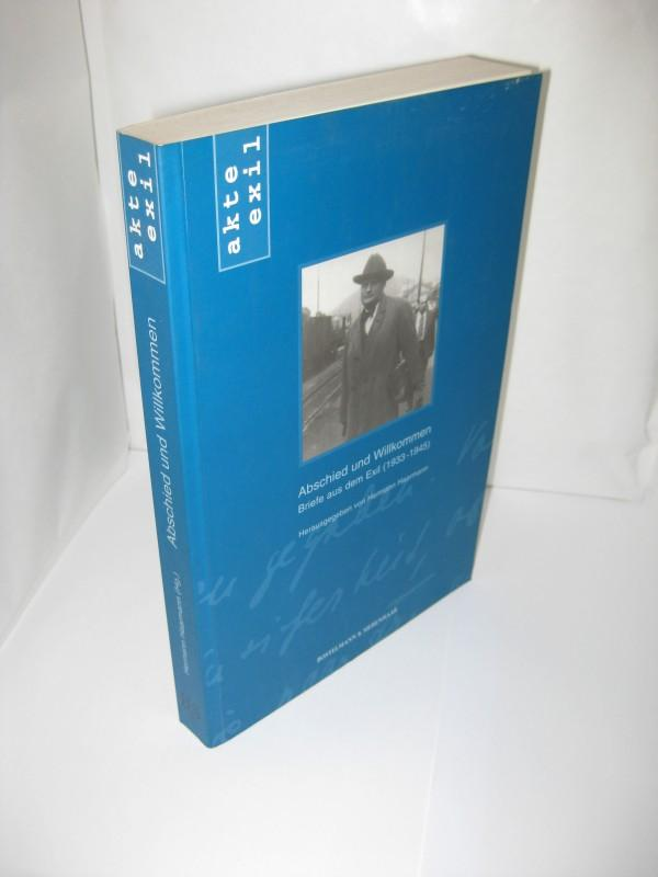 Abschied und Willkommen Briefe aus dem Exil (1933-1945) - Hermann Haarmann, Toralf Teuber