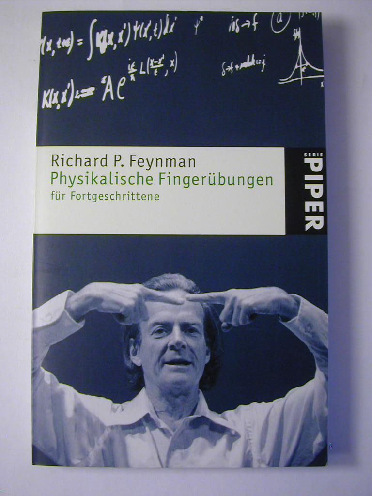 Physikalische Fingerübungen für Fortgeschrittene: Richard P. Feynman