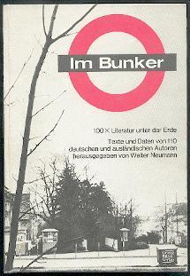 Im Bunker. 100 x Literatur unter der Erde.