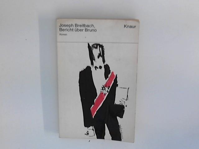 Bericht über Bruno : Roman. Knaur-Taschenbücher ;: Breitbach, Joseph: