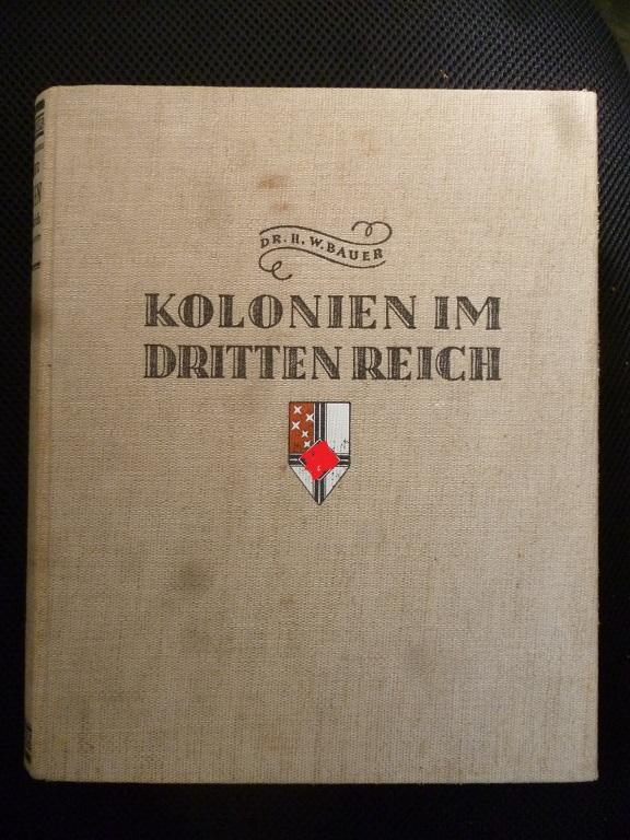 Kolonien im Dritten Reich: Dr. Bauer, H.