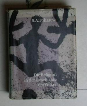 Die Religion in der Geschichte der Völker.,Deutsche: Tokarew, S. A.