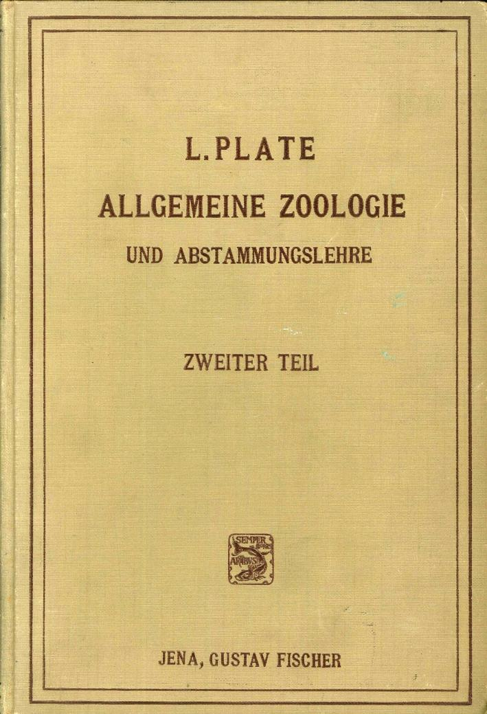 Allgemeine Zoologie Und Abstammungslehre. Zweiter Teil: Die: Plate, Ludwig