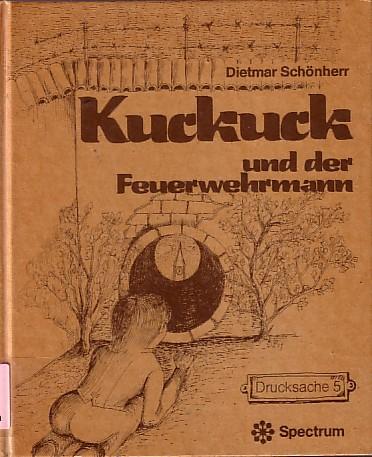 Kuckuck und der Feuerwehrmann. Mit vielen Zeichn.: Schönherr, Dietmar: