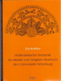 Hellenistische Keramik im Martin-von-Wagner-Museum der Universität Würzburg.: Kotitsa, Zoi: