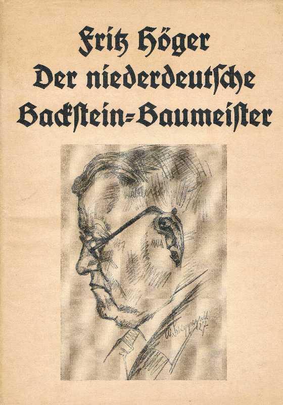 Fritz Höger. Der niederdeutsche Backstein-Baumeister. Mit 61: Westphal, Carl J.H.(Hg.)