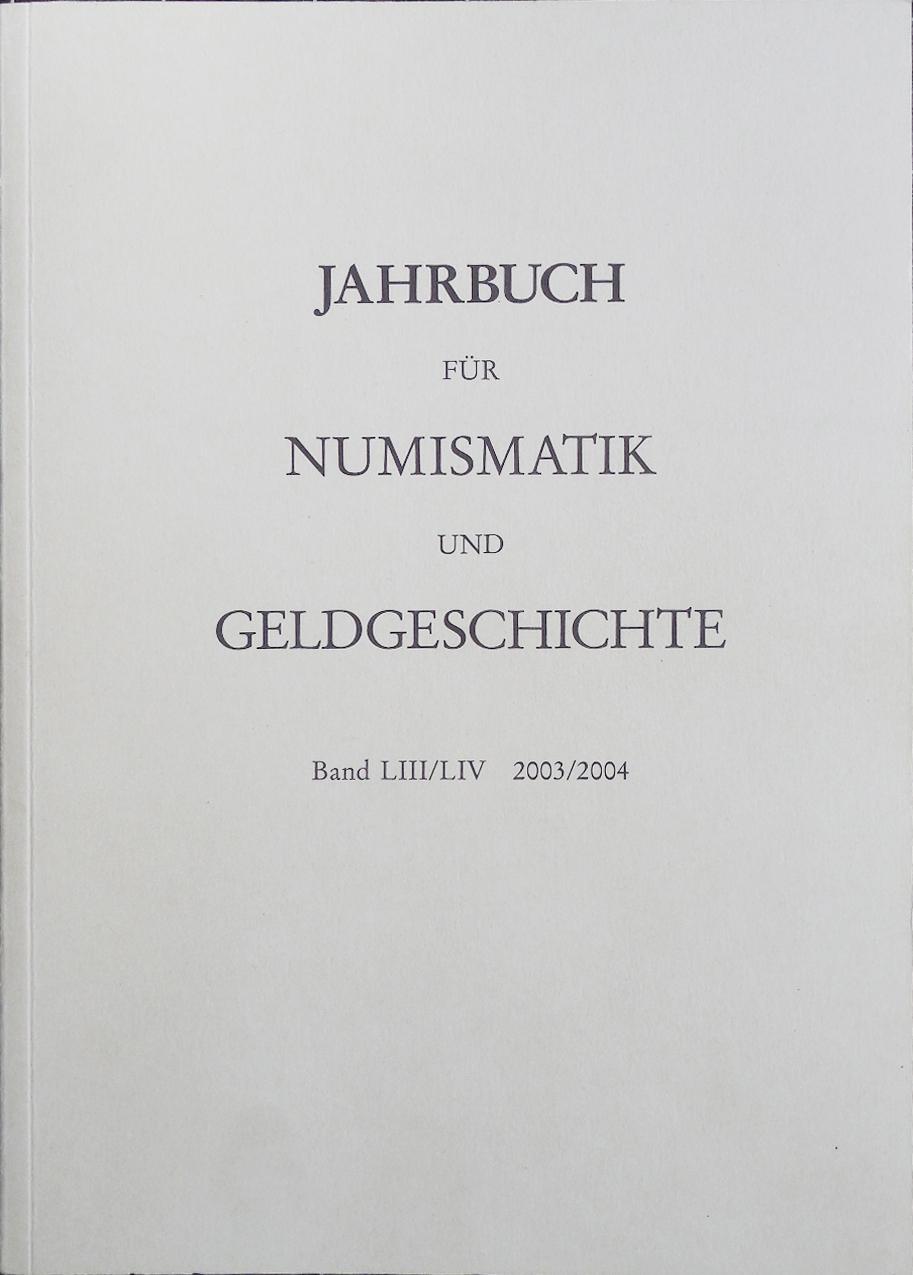 Jahrbuch für Numismatik und Geldgeschichte Band LII/LIV: Herausgegeben von der