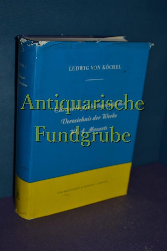 Chronologisch-thematisches Verzeichnis sämtlicher Tonwerke Wolfgang Amade Mozarts: Köchel, Ludwig von: