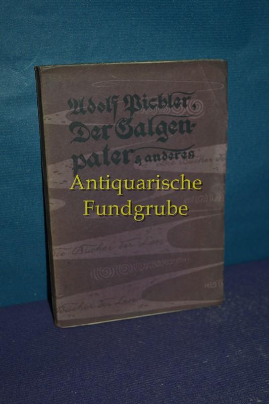 Der Galgenpater und anderes : Geschichten aus: Pichler, Adolf, Theodor