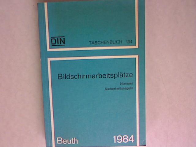 Bildschirmarbeitsplätze : Normen, Sicherheitsregeln : Stand der: DIN Deutsches Institut