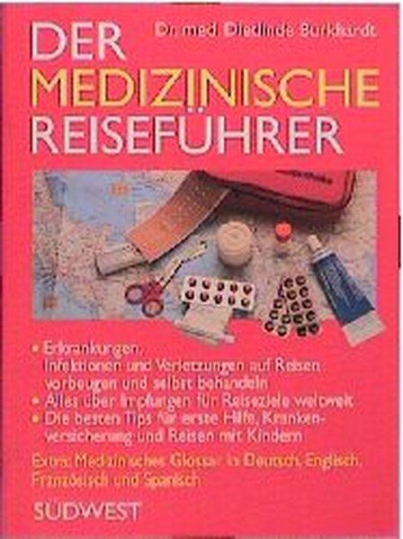 Der medizinische Reiseführer - Burkhardt, Dietlinde