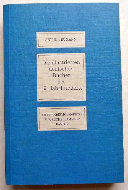 Die illustrierten deutschen Bücher des 19. Jahrhunderts.: RÜMANN, Arthur:
