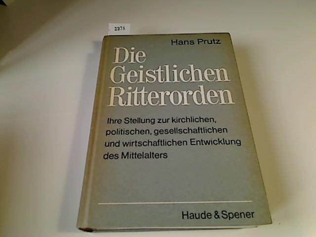 Die geistlichen Ritterorden : ihre Stellung zur: Prutz, Hans :