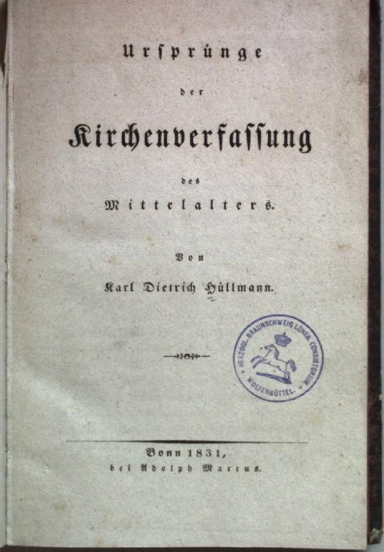 Ursprünge der Kirchenverfassung des Mittelalters.: Hüllmann, Karl Dietrich: