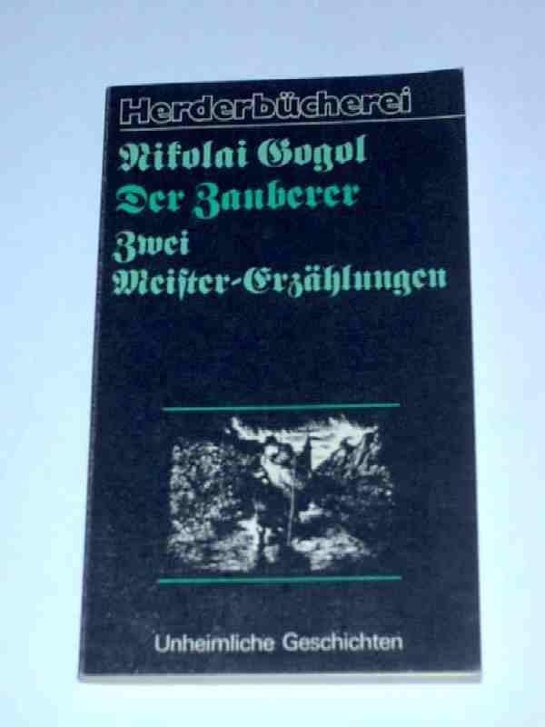 Der Zauberer, Zwei Meister-Erzählungen: Gogol Nikolai