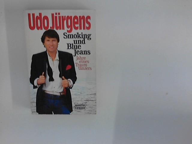 Smoking und Blue Jeans .Jahre eines Traumtänzers: Jürgens, Udo: