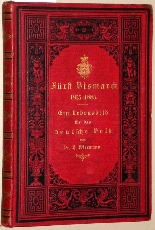 Fürst Bismarck. Siebzig Jahre, 1815 bis 1885.: Wiermann, H.: