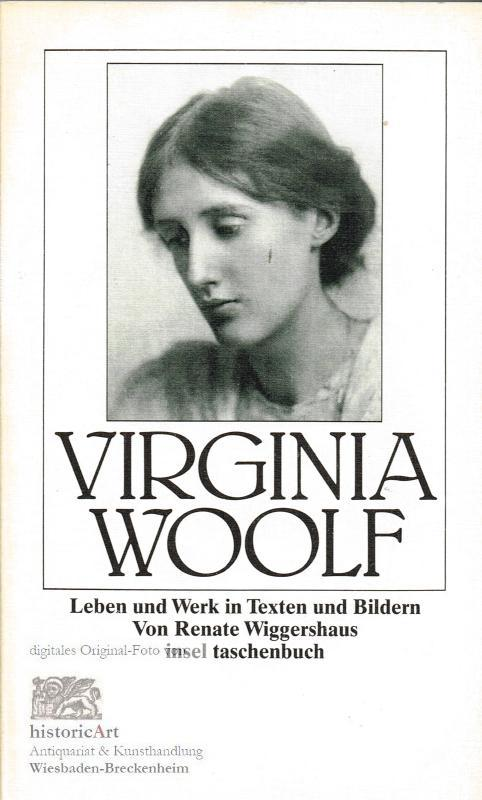 Virginia Woolf. Leben und Werk in Texten und Bildern - Wiggerhaus, Renate