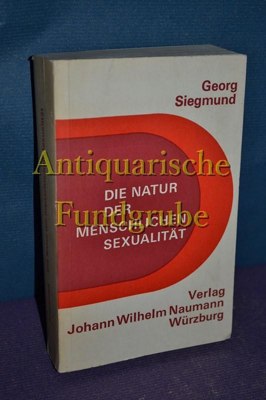 Die Natur der menschlichen Sexualität.: Siegmund, Georg.: